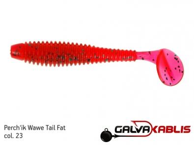 Perchik Wawe Tail Fat col 23