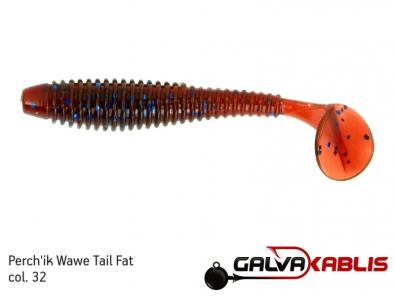 Perchik Wawe Tail Fat col 32
