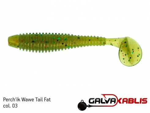 Perchik Wawe Tail Fat col 03