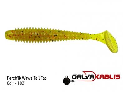 Perchik Wawe Tail Fat col 102