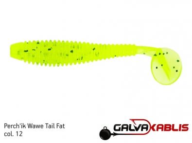 Perchik Wawe Tail Fat col 12