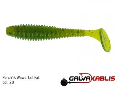 Perchik Wawe Tail Fat col 20